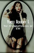 YonseiAcademy I:Primus, The Princess Of Evil(EXO FF)[RE-EDITING] by TwinRappers