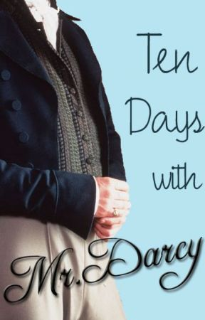 Ten Days with Mr Darcy (on hold) by flights_of_fantasy
