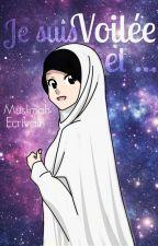 Je suis voilée et... by MuslimahEcrivain