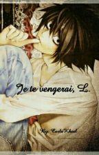 (Death Note O.S)Je te vengerai, L by CarlaKheel