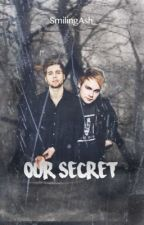 Our secret » Muke ✔️ by SmilingAsh_