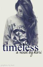 Timeless by wherethestoryends