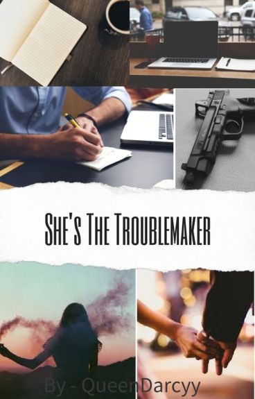 She's The  Troublemaker