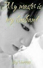 My Master Is My Husband(vkook)slow Update by Veee1995