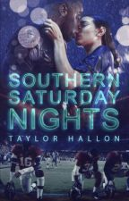 Southern Saturday Nights by hallonn23