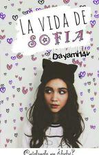 La vida de Sofia by Dayami14v
