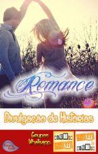 Divulgação de história - Romance (Finalizado) by ViciadasWattpad