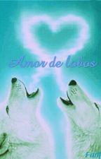 Amor de lobos by JessicaLaviosaPenayo