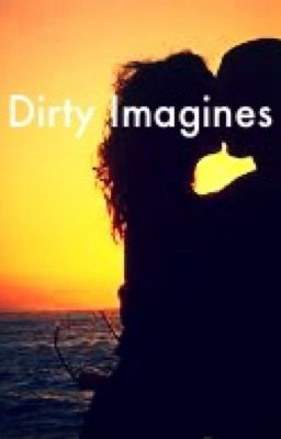 Dirty Imagines