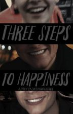 Three Steps to Happiness by ireaditinabookalfred