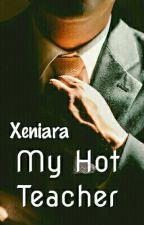 My Hot Teacher by Xeniara