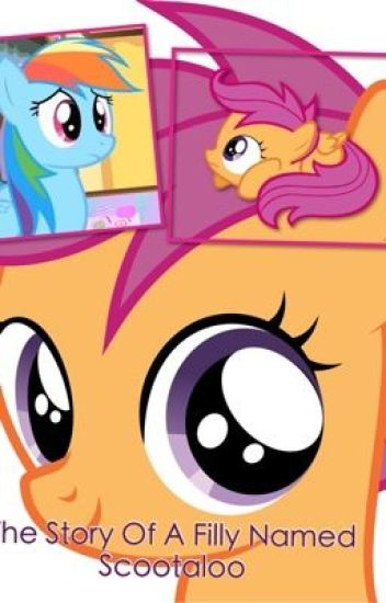 The Story Of A Filly Named Scootaloo Mickeymousegirl147 Wattpad By lurking_tyger, posted 3 years ago digital artist. wattpad