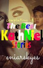 THE BEST KATHNIEL STORIES by eniarskyes