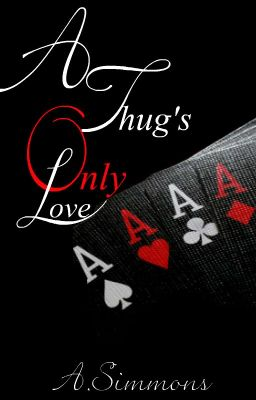 A Thug's Only Love [TEMPORARILY UNAVAILABLE]