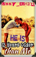 He is 12 years older than me (completed) by funny_author