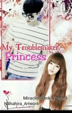 My TroubleMaker Princess [Lay FF] by MiracleofPink