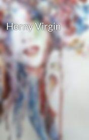 Horny Virgin by Purple12Septembera
