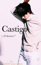 Castigo - Kim Taehyung y tú (OneShot) by ARMYS_Love_BTS