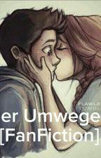 Über Umwege [FanFiction] by liizudemna