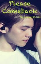 Please Comeback by baekyol6104