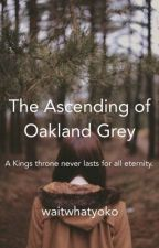 The Ascending of Oakland Grey by waitwhatyoko