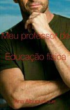 Meu professor de Educação Física by sah25bezerra