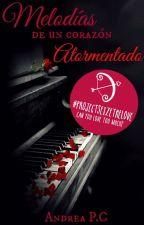 Melodías de un corazón atormentado by AndreaPalaciosCotera