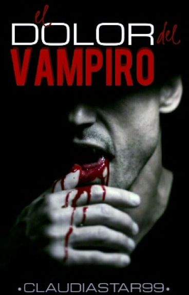 El dolor del vampiro.