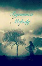 Tajemnica Melody by Dusia1856