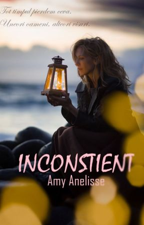 INCONȘTIENT (Publicată) by AmyAnelisse