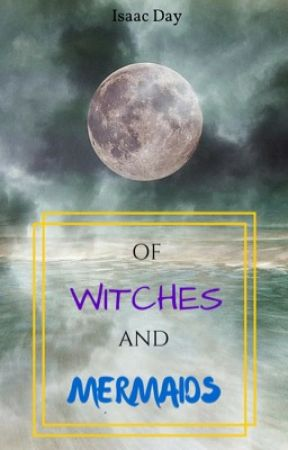 Of Witches And Mermaids by UndeadCheshire