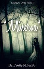 """""""MINERVA"""" by PrettyMiles28"""