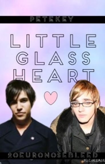 Little Glass Heart (Petekey)