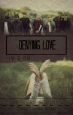 Denying Love. by RinNako