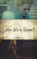 Are We A Team? by DarkRose_4