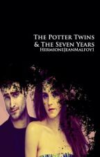 The Potter Twins & The Seven Years  by BrightWitchHermione