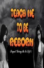 "Teach Me To Be Reborn (Sequel ""Bring Me To Life"") by EFIL4NERMAC"