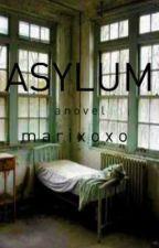 Asylum: A Horrific Romance. by marixoxo