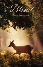Blind (SOSPESA) by aury_books_funny