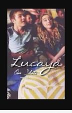 lucaya one shots by ishiplucaya2003