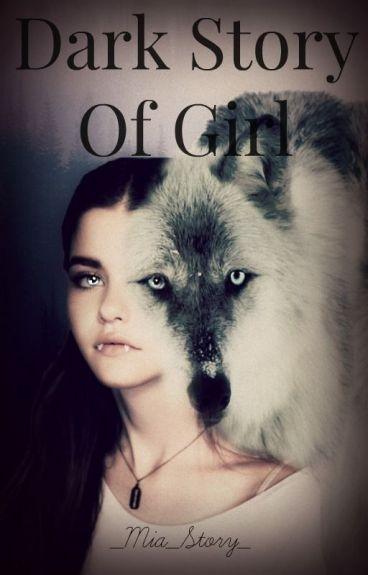 Dark Story Of Girl  |Dokončeno|