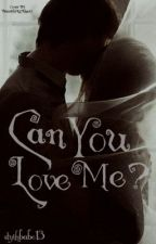 Can You Love Me? (A Draco Malfoy Love Story) by slythbabe13