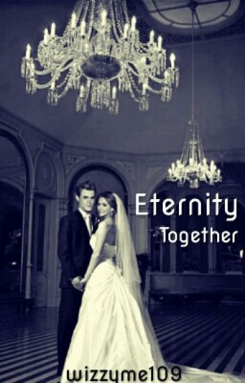 Eternity Together//Stelena