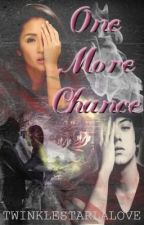 MCG 2 : One More Chance [KathNiel] (COMPLETED) by TwinkleStarLaLove