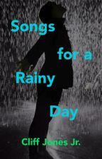 Songs for a Rainy Day by CliffJonesJr
