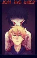 Jeff The Killer by Animeloverforlife44