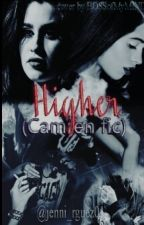 Higher (Camren) by jaureguxvoice
