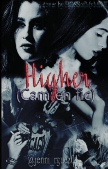 Higher (Camren Fic)
