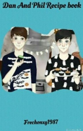 Dan And Phil Recipe book by BR-Frechonxy1987
