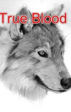 True Blood by BloodBlade